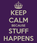 keep-calm-because-stuff-happens